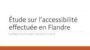 tude sur laccessibilit effectue en Flandre VLAAMSE STUDIE