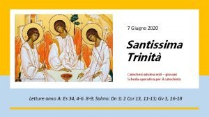 7 Giugno 2020 Santissima Trinit Catechesi adolescenti giovani