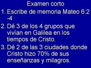 Examen corto 1 Escribe de memoria Mateo 6