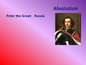 Absolutism Peter the Great Russia Peter the Great
