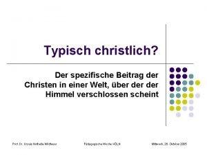 Typisch christlich Der spezifische Beitrag der Christen in