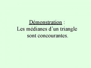 Dmonstration Les mdianes dun triangle sont concourantes A