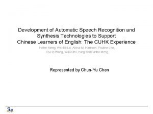 Development of Automatic Speech Recognition and Synthesis Technologies