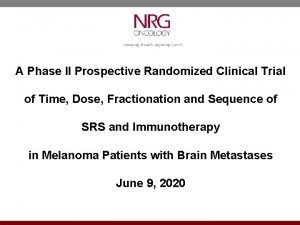A Phase II Prospective Randomized Clinical Trial of