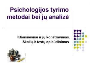 Psichologijos tyrimo metodai bei j analiz Klausimynai ir
