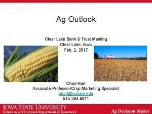 Ag Outlook Clear Lake Bank Trust Meeting Clear