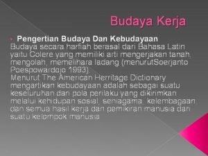 Budaya Kerja Pengertian Budaya Dan Kebudayaan Budaya secara