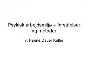 Psykisk arbejdsmilj forstelser og metoder v Hanne Dauer