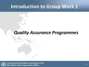 Introduction to Group Work 1 Quality Assurance Programmes