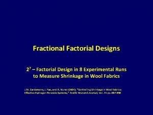 Fractional Factorial Designs 27 Factorial Design in 8