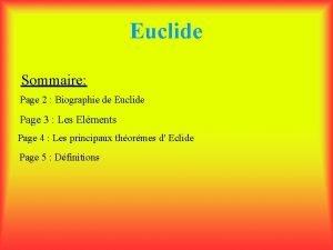 Euclide Sommaire Page 2 Biographie de Euclide Page