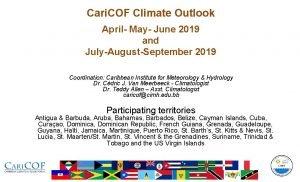 Cari COF Climate Outlook April May June 2019