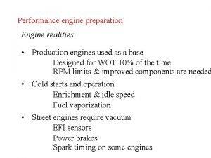 Performance engine preparation Engine realities Production engines used