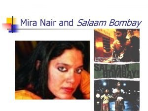 Mira Nair and Salaam Bombay Introduction to Mira