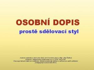 OSOBN DOPIS prost sdlovac styl Autorem materilu a