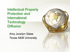 Intellectual Property Protection and International Technology Diffusion Amy