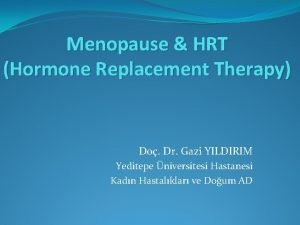 Menopause HRT Hormone Replacement Therapy Do Dr Gazi