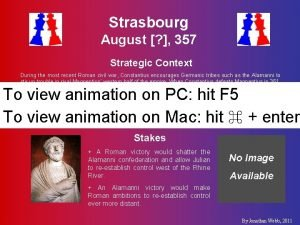 Strasbourg August 357 Strategic Context During the most