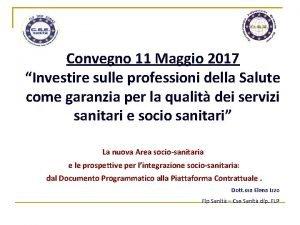 Convegno 11 Maggio 2017 Investire sulle professioni della