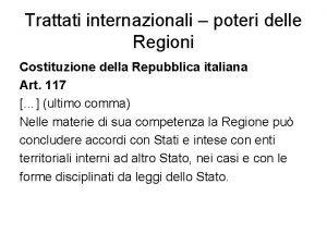 Trattati internazionali poteri delle Regioni Costituzione della Repubblica
