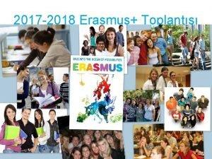 2017 2018 Erasmus Toplants TE BALIYORUZ Blm Erasmus