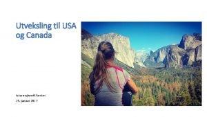Utveksling til USA og Canada Internasjonalt kontor 19