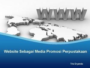 Website Sebagai Media Promosi Perpustakaan Tris Eryando Perpustakaan