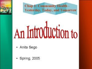 Chap 1 Community Health Yesterday Today and Tomorrow