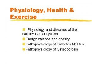 Physiology Health Exercise z Physiology and diseases of