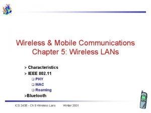Wireless Mobile Communications Chapter 5 Wireless LANs Characteristics