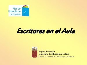 Escritores en el Aula Regin de Murcia Consejera