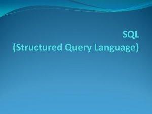 SQL Structured Query Language Pengertian Query adalah perintahperintah