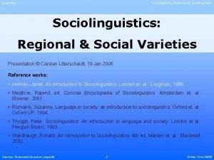 Linguistics Sociolinguistics Regional and Social Varieties Sociolinguistics Regional