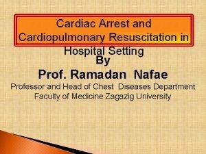 Cardiac Arrest and Cardiopulmonary Resuscitation in Hospital Setting