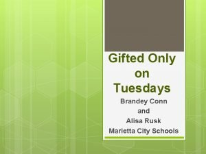 Gifted Only on Tuesdays Brandey Conn and Alisa