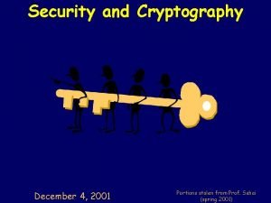 Security and Cryptography December 4 2001 Portions stolen