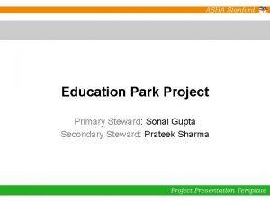Education Park Project Primary Steward Sonal Gupta Secondary