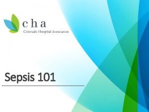 Sepsis 101 Stage 1 What is Sepsis Source