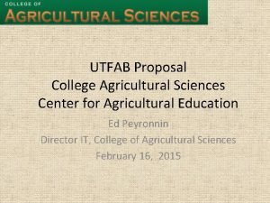 UTFAB Proposal College Agricultural Sciences Center for Agricultural