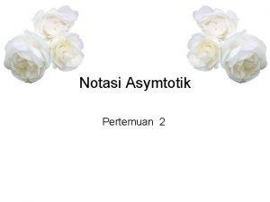 Notasi Asymtotik Pertemuan 2 Definisi Notasi Big O
