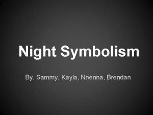 Night Symbolism By Sammy Kayla Nnenna Brendan Connotations