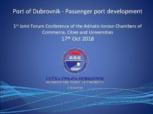 Port of Dubrovnik Passenger port development 1 st