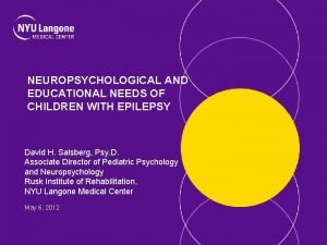 NEUROPSYCHOLOGICAL AND EDUCATIONAL NEEDS OF CHILDREN WITH EPILEPSY