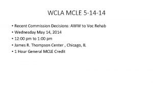 WCLA MCLE 5 14 14 Recent Commission Decisions
