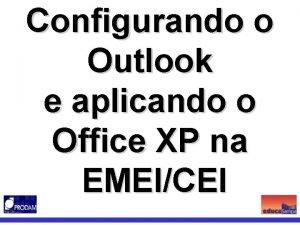 Configurando o Outlook e aplicando o Office XP