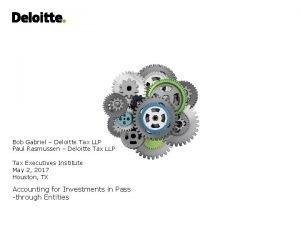 Bob Gabriel Deloitte Tax LLP Paul Rasmussen Deloitte