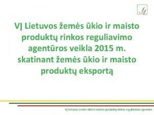 V Lietuvos ems kio ir maisto produkt rinkos