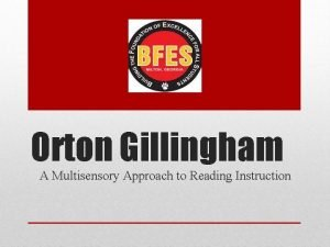 Orton Gillingham A Multisensory Approach to Reading Instruction