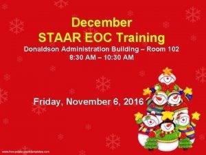 December STAAR EOC Training Donaldson Administration Building Room