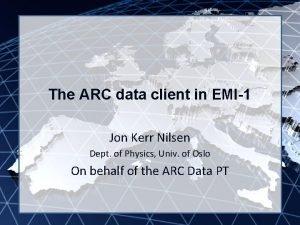 EMI INFSORI261611 The ARC data client in EMI1